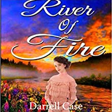 River of Fire Audiobook by Darrell Case Narrated by Gregg Rizzo