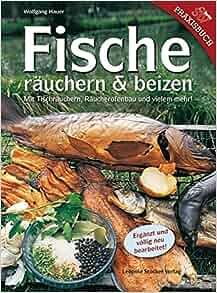 Fische räuchern und beizen: Wolfgang Hauer: 9783702012137: Amazon.com