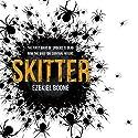 Skitter Audiobook by Ezekiel Boone Narrated by George Newburn