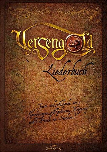Versengold Liederbuch: Texte und Akkorde von Hoerensagen, Allgebraeu, Ketzerey und Dreck am Stecken