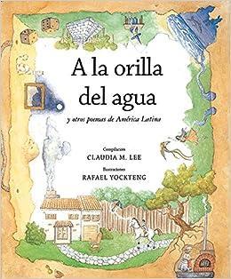 A la orilla del agua y otros poemas de America Latina (At the Waters Edge and Other Poems from