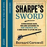 Sharpe's Sword: Sharpe, Book 12 (       ABRIDGED) by Bernard Cornwell Narrated by Paul McGann