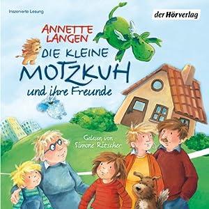 Die kleine Motzkuh und ihre Freunde Hörbuch