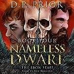 The Ebon Staff: Nameless Dwarf, Book 4 | D.P. Prior