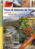 echange, troc Terry Harrison - Trucs & Astuces de Terry pour peindre à l'aquarelle