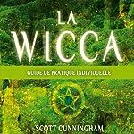 La wicca: Guide pratique individuelle | Scott Cunningham
