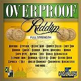 Over Proof Riddim - Full Strength [Explicit]