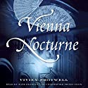 Vienna Nocturne: A Novel Audiobook by Vivien Shotwell Narrated by Kate Reading