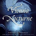 Vienna Nocturne: A Novel | Vivien Shotwell