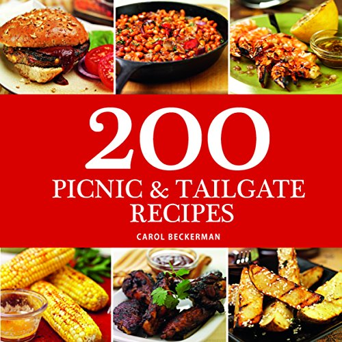 200 Picnic & Tailgate Dishes by Carol Beckerman