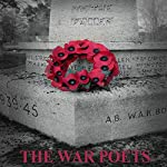 The War Poets | Wilfred Owen,Seigfried Sassoon,Rupert Brooke