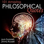 101 Amazing Philosophical Quotes | Jack Goldstein,Jimmy Russell