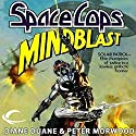 Mindblast: Space Cops, Book 1 (       UNABRIDGED) by Diane Duane, Peter Morwood Narrated by Christopher Prince