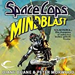 Mindblast: Space Cops, Book 1 | Diane Duane,Peter Morwood