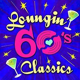 Loungin' 60's Classics