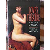 Love's Theatre: Women's Erotic Writingpar Esther Selsdon
