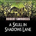 A Skull in Shadows Lane | Robert Swindells