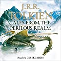 Tales from the Perilous Realm Audiobook by J. R. R. Tolkien Narrated by Derek Jacobi
