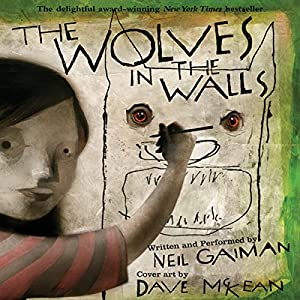 The Wolves in the Walls Audiobook