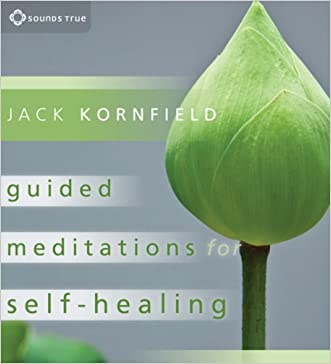 Guided Meditations for Self-Healing written by Jack Kornfield