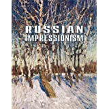 Russian Impressionism: Paintings from the Collection of the Russian Museum, 1870s-1970s ~ V.F. Kruglov