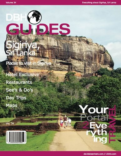 Sigiriya, Sri Lanka City Travel Guide 2012: Attractions, Restaurants, and More... (DBH Mega City Guides)