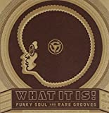 What It Is: Funky Soul & Rare Grooves