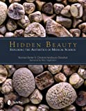 Norman Barker Hidden Beauty: Exploring the Aesthetics of Medical Science