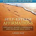 Self-Esteem Affirmations: Instantly Boost Confidence and Increase Self-Love with Beach Hypnosis and Meditation Speech by Lexie Hay Narrated by Tony Pettit