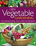 img - for Vegetable Gardening: From Planting to Picking--The Complete Guide to Creating a Bountiful Garden book / textbook / text book