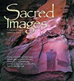 img - for Sacred Images: A Vision of Native American Rock Art book / textbook / text book