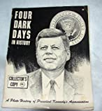 img - for Four Dark Days In History: A Photo History of President Kennedy's Assassination (Collector's Copy) book / textbook / text book