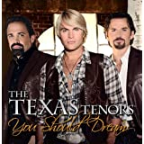 Texas Tenors - 'You Should Dream'
