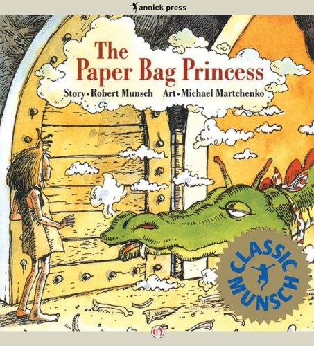 Download The Paper Bag Princess (Classic Munsch)