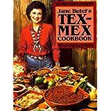 Jane Butel's Tex-Mex Cookbook ~ Jane Butel