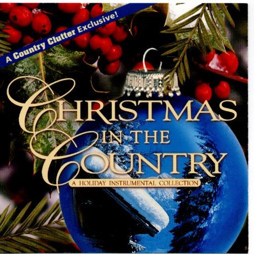Country Clutter: Christmas in the Country (A Holiday Instrumental Collection)