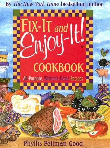 Fix It And Enjoy It Cookbook, Phyllis Pellman Good