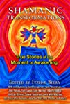 Shamanic Transformations: True Storie...