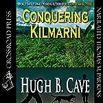 Conquering Kilmarnie | Hugh B. Cave
