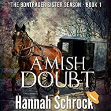 Amish Doubt: The Amish Bontrager Sisters Short Stories Series, Book 1 Audiobook by Hannah Schrock Narrated by Laura Distler