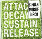 Attack Decay Sustain Release Simian Mobile Disco