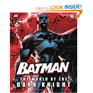 Batman: The World of the Dark Knight by Daniel Wallace