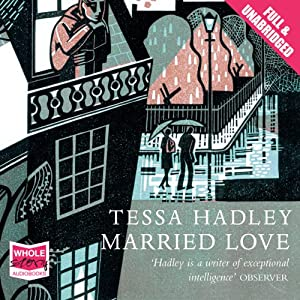 Married Love | [Tessa Hadley]