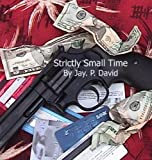 Strictly Small Time