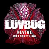 LuvBug - Revive (Say Something)