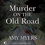 Murder on the Old Road: A Marsh and Daughter Mystery, Book 7 | Amy Myers