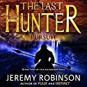 The Last Hunter - Pursuit: Antarktos Saga, Book 2 Audiobook by Jeremy Robinson Narrated by R. C. Bray