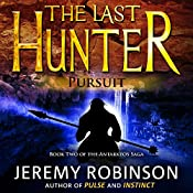 The Last Hunter - Pursuit: Antarktos Saga, Book 2 | Jeremy Robinson