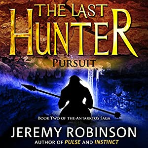The Last Hunter - Pursuit: Antarktos Saga, Book 2 Audiobook