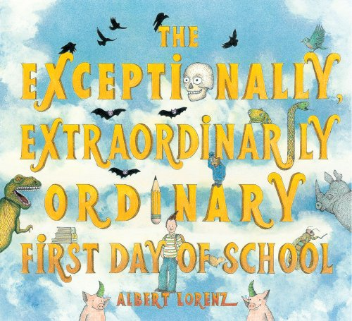 The Exceptionally, Extraordinarily, Ordinary, First Day of School